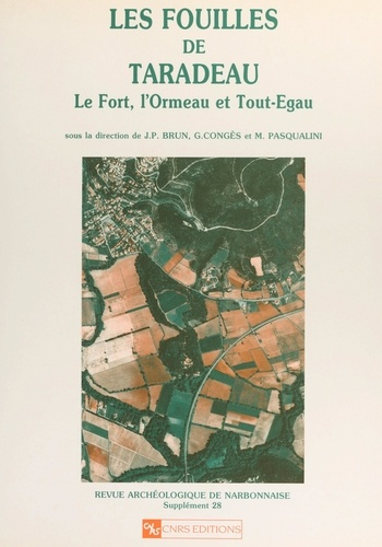 Les fouilles de Taradeau : le Fort, l'Ormeau et Tout-Egau