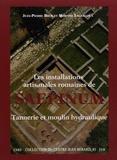 Jean-Pierre Brun et Martine Leguilloux - Les installations artisanales romaines de Saepinum - Tannerie et moulin hydraulique.