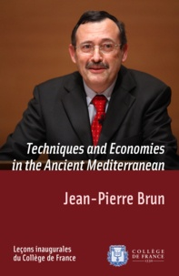 Jean-Pierre Brun - Techniques and Economies in the Ancient Mediterranean - Inaugural lecture delivered on Thursday 5April2012.