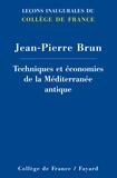 Jean-Pierre Brun - Techniques et économies de la Méditerranée antique.