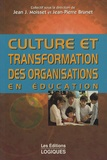 Jean-Pierre Brunet et Jean-Joseph Moisset - Culture et transformation des organisations en éducation.