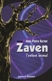 Jean-Pierre Burner - Zaven l'enfant animal.