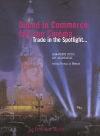 Jean-Pierre Busca et Guy Jacquemelle - Quand le commerce fait son cinéma... - Edition bilingue français-anglais.