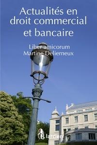 Jean-Pierre Buyle et Jean Cattaruzza - Actualités en droit commercial et bancaire - Liber amicorum Martine Delierneux.
