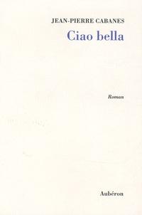 Jean-Pierre Cabanes - Ciao bella.