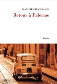 Jean-Pierre Cabanes - Retour à Palerme.