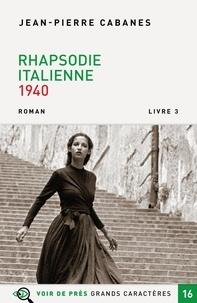 Ebook for plc téléchargement gratuit Rhapsodie italienne  - Livre 3, 1940 par Jean-Pierre Cabanes en francais CHM FB2 MOBI