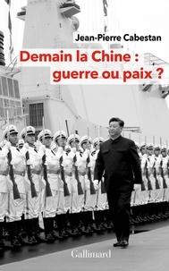 Jean-Pierre Cabestan - Demain la Chine:guerre ou paix?.