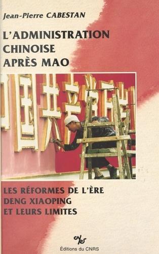 L'administration chinoise après Mao : les réformes de l'ère Deng Xiaoping et leurs limites
