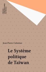 Jean-Pierre Cabestan - Le système politique de Taiwan - La politique en République de Chine aujourd'hui.