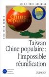 Jean-Pierre Cabestan - Taiwan, Chine populaire - L'impossible réunification.