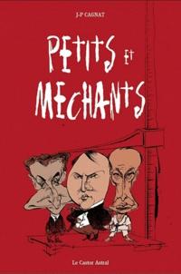 Jean-Pierre Cagnat - Petits et méchants.