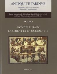Jean-Pierre Caillet - Antiquité tardive N° 20/2012 : Mondes ruraux en Orient et en Occident - Volume 1.