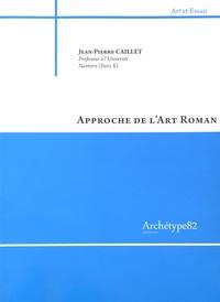 Jean-Pierre Caillet - Approche de l'art roman.