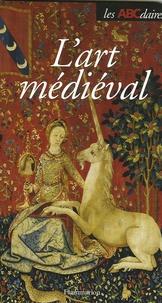 Jean-Pierre Caillet - L'ABCdaire de l'Art médiéval.