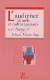 Jean-Pierre Caillet - L'audience - Rituels et cadres spatiaux dans l'Antiquité et le haut Moyen Age.