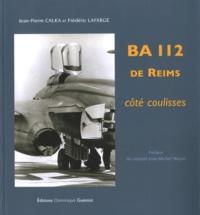 Jean-Pierre Calka et Frédéric Lafarge - BA 112 de Reims - Côté coulisses.