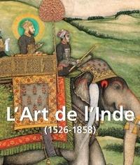 Jean-Pierre Calosse - L'art de l'Inde (1526-1858).