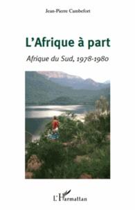 Jean-Pierre Cambefort - L'Afrique à part - Afrique du Sud, 1978-1980.