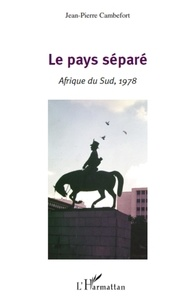 Jean-Pierre Cambefort - Le pays séparé - Afrique du Sud, 1978.