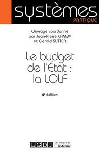 Jean-Pierre Camby et Gérald Sutter - Le budget de l'Etat : la LOLF.