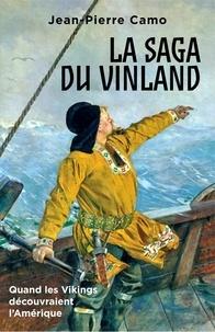 Jean-Pierre Camo - La Saga du Vinland - Quand les Vikings découvraient l'Amérique.