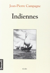 Jean-Pierre Campagne - Indiennes - Récits.