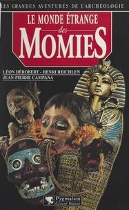 Jean-Pierre Campana et Leon Dérobert - Le monde étrange des momies.