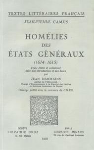 Jean-Pierre Camus - Homélies des Etats généraux - 1614-1615.