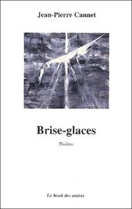 Jean-Pierre Cannet - Brise-glaces.