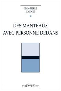 Jean-Pierre Cannet - Des manteaux avec personne dedans.