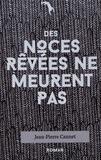 Jean-Pierre Cannet - Des noces rêvées ne meurent pas.