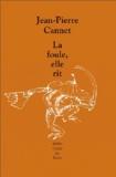 Jean-Pierre Cannet - La foule, elle rit.