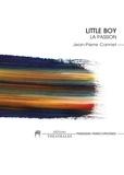 Jean-Pierre Cannet - Little Boy - La passion.