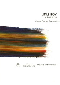 Jean-Pierre Cannet - Little Boy - La passion.