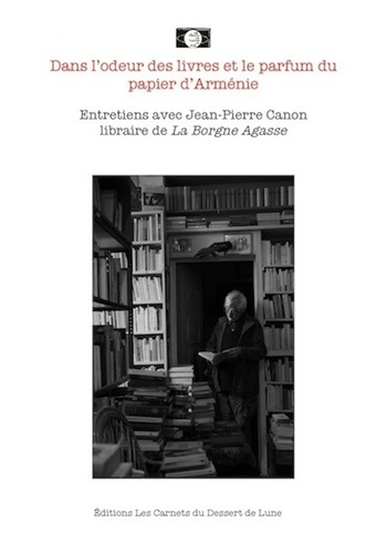 Jean-Pierre Canon et Serge Meurant - Dans l'odeur des livres et le parfum du papier d'Arménie.