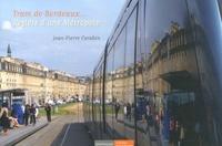 Jean-Pierre Carabin - Tram de Bordeaux... reflets d'une métropole.