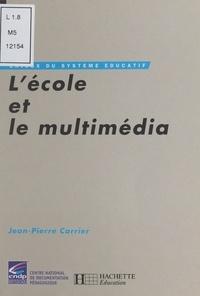 Jean-Pierre Carrier - L'école et le multimédia.