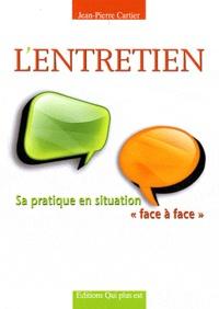 """Jean-Pierre Cartier - L'entretien - Sa pratique en situation """"face à face""""."""
