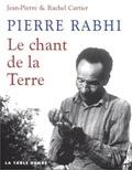 Jean-Pierre Cartier et Rachel Cartier - Pierre Rabhi - Le chant de la Terre.