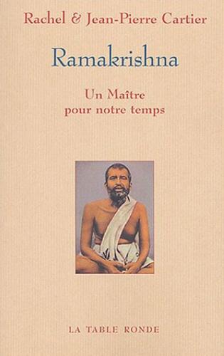 Jean-Pierre Cartier et Rachel Cartier - Ramakrishna - Un maître pour notre temps.