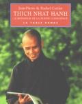 Jean-Pierre Cartier et Rachel Cartier - Thich Nhat Hanh ou le bonheur de la pleine conscience.