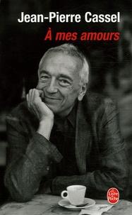 Jean-Pierre Cassel - A mes amours.