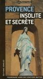 Jean-Pierre Cassely - Provence insolite et secrète.