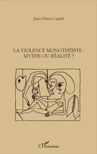 La violence monothéiste : mythe ou réalité ?.pdf