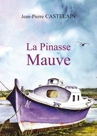 Forum télécharger des livres La Pinasse Mauve (Litterature Francaise) 9782310008235 par Jean-Pierre Castelain