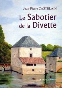 Jean-Pierre Castelain - La Sabotier de la Divette.