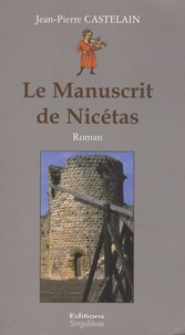 Jean-Pierre Castelain - Le Manuscrit de Nicétas.