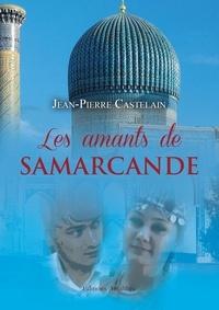 Jean-Pierre Castelain - Les amants de Samarcande.
