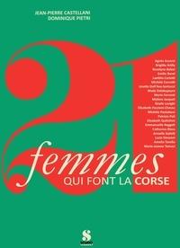 Jean-Pierre Castellani et Dominique Pietri - 21 femmes qui font la Corse.